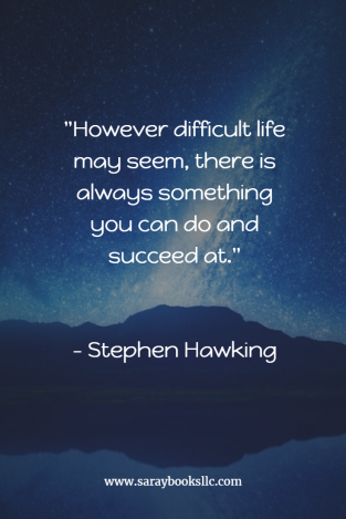 Succeed.Stephen Hawking