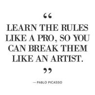 209682-Learn-The-Rules-Like-A-Pro-So-You-Can-Break-Them-Like-An-Artist